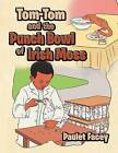 Tom-Tom and the Punch Bowl of Irish Moss by Paulet Facey (Paperback / softback, 2012)