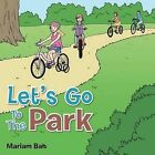 Let's Go To The Park by Mariam Bah (Paperback, 2013)