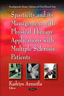 Spasticity and Its Management with Physical Therapy Applications by Kadriye Armutlu, Yeliz Ozcelik, Ayla Fil (Paperback, 2010)