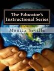 The Educator's Instructional Series by Monica Sevilla (Paperback / softback, 2011)