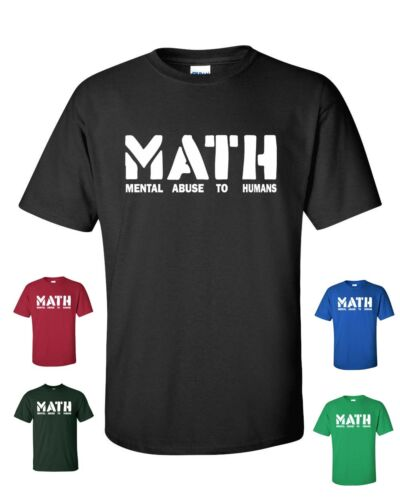MATH Mental Abuse To Humans School Teacher Teens Funny Men/'s Tee Shirt