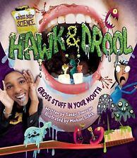 Hawk & Drool: Gross Stuff in Your Mouth (Gross Body Science), Donovan, Sandy