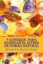 Los 9 Consejos para Eliminar el Estres de Forma Natural by Juanita Santillan...