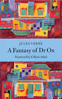 A Fantasy of Dr.Ox by Jules Verne (Paperback, 2003)