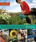Backyard Roots: Lessons on Living Local from 35 Urban Farmers by Lori Eanes (Paperback / softback, 2013)