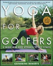 Yoga for Golfers : A Unique Mind-Body Approach to Golf Fitness, Good Books