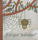 En Que Trabajan? by Ana Maria Sanchez, Paloma Valdivia (Hardback, 2015)