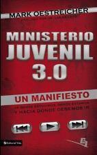 Ministerio juvenil 3.0: Un manifiesto de donde estuvimos, donde estamos y hacia