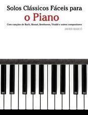 Solos Clássicos Fáceis para o Piano : Com Canções de Bach, Mozart, Beethoven,...