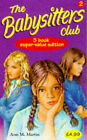 Babysitters Club Collection: v. 2:  Mary Anne Saves the Day ,  Dawn and the Impossible Three ,  Kristy's Big Day by Ann M. Martin (Paperback, 1998)