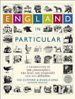 England in Particular: A Celebration of the Commonplace, the Local, the Vernacular and the Distinctive by Sue Clifford, Angela King (Hardback, 2006)