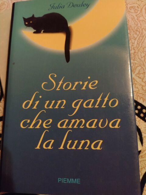 STORIE DI UN GATTO CHE AMAVA LA LUNA - ED.PIEMME - 2001 DEULEY
