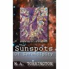 The Sunspots of Serendipity by M a Torrington (Paperback, 2008)