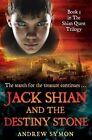 Jack Shian and the Destiny Stone: Bk. 3: The Shian Quest Trilogy by Andrew Symon (Paperback, 2014)