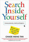 Search Inside Yourself: Increase Productivity, Creativity and Happiness by Chade-Meng Tan (Paperback, 2012)