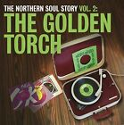 The Northern Soul Story, Vol. 2: The Golden Torch by Various Artists (Vinyl, Aug-2010, 2 Discs, Music on Vinyl)