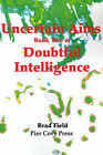 Uncertain Aims: Book Two of Doubtful Intelligence by Brad Field (Paperback / softback, 2001)