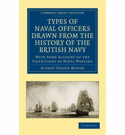 Types of Naval Officers Drawn from the History of the British Navy: With Some Ac