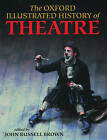 The Oxford Illustrated History of Theatre by Oxford University Press (Paperback, 1997)