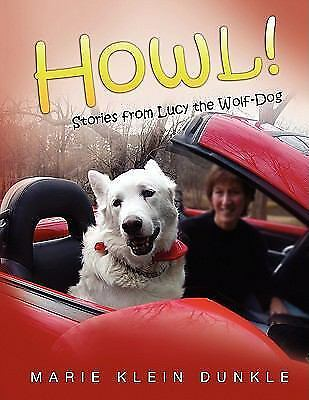 Howl!: Stories from Lucy the Wolf-Dog