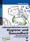 Lebenspraktisches Lernen: Hygiene und Gesundheit von Gabriele Kremer (2015, Geheftet)