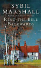 Ring the Bell Backwards by Sybil Marshall (Paperback, 1999)