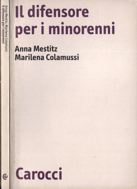 Il difensore per i minorenni. . Anna Mestitz - Marilena Colamussi. 2003. IED.