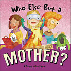 Who Else But a Mother? by Cathy Hamilton (Hardback, 2006)