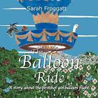 The Balloon Ride by Sarah H E Froggatt (Paperback / softback, 2012)