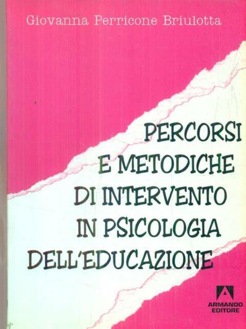 PERCORSI E METODICHE DI INTERVENTO IN PSICOLOGIA DELL'EDUCAZIONE