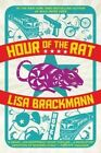 Hour of the Rat by Lisa Brackmann (Paperback, 2014)