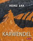 Karwendel von Heinz Zak (2014, Gebundene Ausgabe)