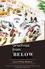 Greetings from Below by David Philip Mullins (Paperback / softback, 2011)