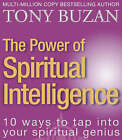 The Power of Spiritual Intelligence: 10 Ways to Tap into Your Spiritual Genius by Tony Buzan (Paperback, 2001)
