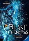 Beast Changers, Band 1: Im Bann der Eiswölfe von Amie Kaufman (Gebundene Ausgabe)