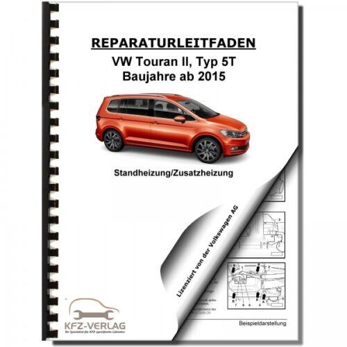 VW Touran Typ 5T ab 2015 Standheizung Zusatzheizung Werkstatthandbuch