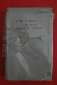 THREE-DECADES-OF-QUEENSLAND-POLITICAL-HISTORY-1929-1960-by-Clem-Lack-H-cover