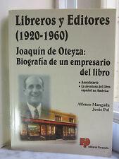 Libreros Y Editores, 1920-1960: Joaquin De Oteyza, Biografia De Un Empresario