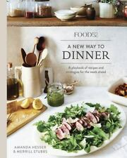 Food52 a New Way to Dinner : A Playbook of Recipes and Strategies for the...