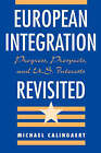 European Integration Revisited: Progress, Prospects and U.S.Interests by Michael Calingaert (Paperback, 1996)