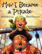 How I Became A Pirate by Melinda Long (Hardcover)