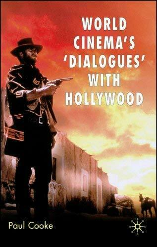 World Cinema's 'Dialogues' with Hollywood by Cooke, Paul-ExLibrary