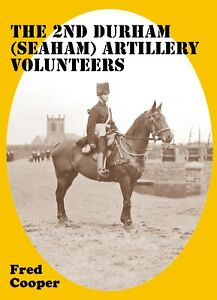 THE-2nd-DURHAM-SEAHAM-ARTILLERY-VOLUNTEERS-The-History-Of-Seaham-Series