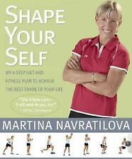 Shape Your Self: My 6-Step Diet and Fitness Plan to Achieve the Best Shape of Yo