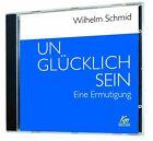 Unglücklich sein von Wilhelm Schmid (2013)