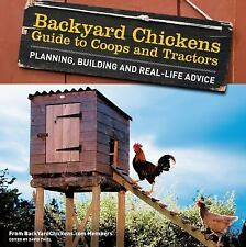 Backyard Chickens' Guide to Coops and Portables: Planning~Building~Advice~NEW