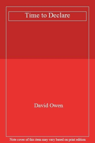 Time to Declare By David Owen. 9780140148053