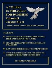 A Course In Miracles For Dummies: Volume Ii: Chapters #16-31: By Thomas Wakec...
