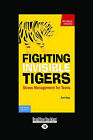 Fighting Invisible Tigers: Stress Management for Teens by Earl Hipp (Paperback, 2009)