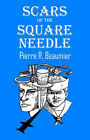 Scars of the Square Needle by Pierre R Beaumier (Paperback / softback, 2005)